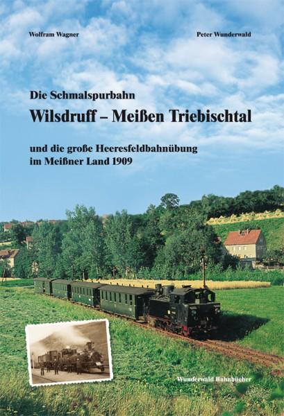 Die Schmalspurbahn Wilsdruff – Meißen Triebischtal