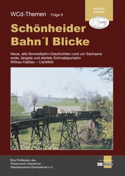 WCd-Themen Folge 9 (Schönheider Bahn´l Blick)